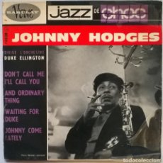 Discos de vinilo: JOHNNY HODGES. DON'T CALL ME I'LL CALL YOU/ AND ORDINARY THING/ WAITING FOR DUKE/ JOHNNY COME LATELY. Lote 244446655