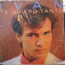 Discos de vinilo: 1 DISCO SINGLE IVAN TE QUIERO TANTO.. Lote 244448125