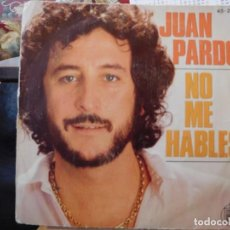 Discos de vinilo: DISCO SINGLE JUAN PARDO NO ME HABLES. Lote 244450555