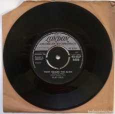 Discos de vinilo: CLAY COLE. TWIST AROUND THE CLOCK/ DON'T TWIST (WITH ANYONE ELSE BUT ME). LONDON, UK 1961 SINGLE. Lote 244450740