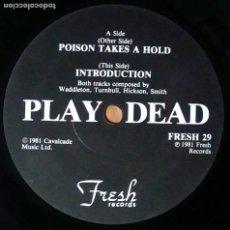 Discos de vinilo: PLAY DEAD / POISON TAKES A HOLD / SINGLE 7 PULGADAS. Lote 244458850