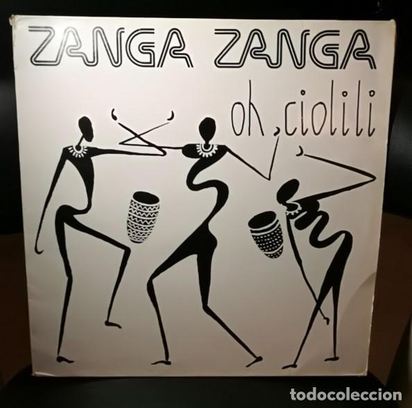 DISCO VINILO 45 MAXI 12 ZANGA ZANGA OH CIOLILI KONGA MUSIC 1988 ESPAÑA VG/VG (Música - Discos de Vinilo - Maxi Singles - Otros estilos)
