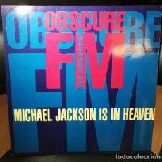 Discos de vinilo: DISCO VINILO 45 MAXI 12 OBSCURE FM MICHAEL JACKSON IS IN HEAVEN MAX MUSIC 1992 ESPAÑA HARDCORE. Lote 244469115
