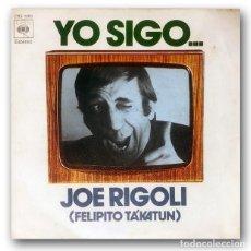 Discos de vinilo: JOE RIGOLI (FELIPITO TAKATUN) - YO SIGO. Lote 244479690