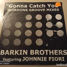 """Discos de vinilo: BARKIN BROTHERS FEATURING JOHNNIE FIORI - GONNA CATCH YOU (GORDONS GROOVE MIXES) (12""""). Lote 244497030"""