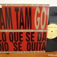 Discos de vinilo: MAXI-SINGLE TAM TAM GO - LO QUE SE DA NO SE QUITA - EMI (1993). Lote 244504580