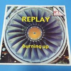 Discos de vinilo: DISCO DE VINILO - REPLAY - BURNING UP. Lote 244508555