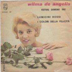 Discos de vinilo: 45 GIRI WILMA DE ANGELIS I COLORI DELLA FELICITA' /LUMICINI ROSSI LABEL PHILIPS SANREMO 62 COVER ENI. Lote 244512035