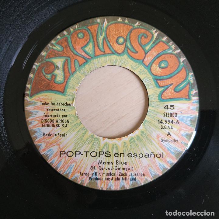 Discos de vinilo: POP-TOPS - MAMY BLUE / LOVE MOTION - VERSION ESPAÑOLA - SINGLE EXPLOSION AÑO 1971 ESTADO COMO NUEVO - Foto 3 - 244516250