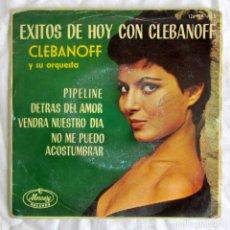 Discos de vinilo: EP VINILO EXITOS DE HOY CON CLEBANOFF Y SU ORQUESTA, PIPELINE, DETRAS DE AMOR,. Lote 244517315