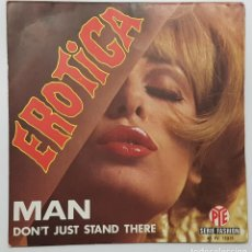 Discos de vinilo: MAN. EROTICA / DON'T JUST STAND THERE. PYE RECORDS MADE IN FRANCE 1969. Lote 244537645