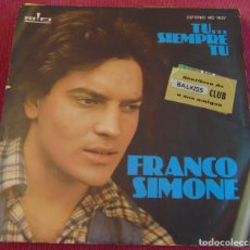 Discos de vinilo: FRANCO SIMONE – TU... SIEMPRE TU - SINGLE 1977. Lote 287938903