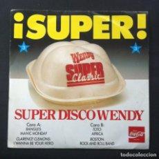 Discos de vinilo: VARIOS - SUPER DISCO WENDY 3 - EP 1987 - CBS (COCACOLA) BOSTON / TOTO / BNAGLES / CLARENCE CLEMONS. Lote 244547675