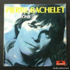 Discos de vinilo: PIERRE BACHELET - NOS JOURS HEUREUX / LES CORONS - SINGLE FRANCES 1982 - POLYDOR. Lote 244562595