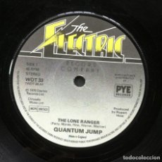 Discos de vinilo: QUANTUM JUMP - THE LONE RANGER / THE SEANCE (TOO SPOOKY)- SINGLE UK 1979 - THE ELECTRIC. Lote 244563190