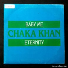 Discos de vinilo: CHAKA KHAN - BABY ME / ETERNITY - SINGLE PROMOCIONAL 1989 - WARNER. Lote 244570615
