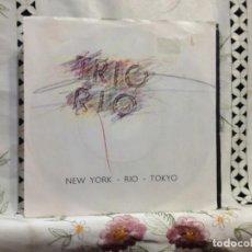 Discos de vinilo: TRIO RIO - NEW YOR - RIO - TOKYO / 7' VINYL GERMANY 1986. NM - NM. Lote 244571595