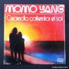 Discos de vinilo: MOMO YANG - CUANDO CALIENTA EL SOL - SINGLE 1975 - ZAFIRO. Lote 244577080