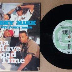 Discos de vinilo: MARKY MARK & THE FUNKY BUNCH / GONNA HAVE A GOOD TIME / SINGLE 7 PULGADAS. Lote 244587405