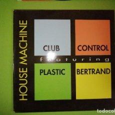 Dischi in vinile: DISCO CLUB CONTROL FEATURING PLASTIC BERTRAND. HOUSE MACHINE. Lote 244604580