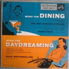 Discos de vinilo: MUSIC FOR DINING & DAYDREAMING. MELACHRINO STRINGS/ HENRI RENÉ/ HUGO WINTERHALTER. RCA USA 1954 2 EP. Lote 244608470