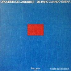 Discos de vinilo: ORQUESTA DE LAS NUBES / ME PARO CUANDO SUENA - LP VINILO - LINTERNA MÚSICA 1983 - NUEVO A ESTRENAR. Lote 244615960