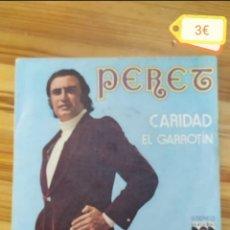 Discos de vinilo: * SINGLE. PERET. EL GARROTIN. VINILO 3€ + GASTOS DE ENVIO OR.. Lote 244617060