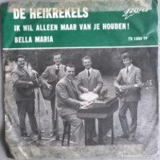 Discos de vinilo: DE HEIKREKELS. IK WIL ALLEEN MAAR VAN JE HOUDEN!/ BELLA MARIA. TELESTAR, HOLLAND 1967 SINGLE. Lote 244617345
