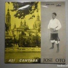 Discos de vinilo: DISCO VINILO EP - JOSE OTO - ASÍ CANTABA - LA SAL SE TE VA CAYENDO, LA VERGUENZA AHORA SE VENDE. Lote 244629050