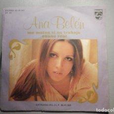 Discos de vinilo: DISCO VINILO SINGLE - ANA BELEN - ME MATAN SI NO TRABAJO, EBANO REAL - PHILIPS -. Lote 244629080