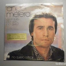 Discos de vinilo: DISCO VINILO SINGLE - ANGEL MELERO - PORQUE, NO QUIERO CRITICAR - ARIOLA 1977. Lote 244629115