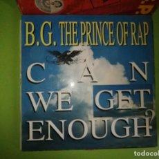 Discos de vinilo: DISCO B.G. THE PRINCE OF RAP - CAN WE GET ENOUGH?. MAX MUSIC. Lote 244634290