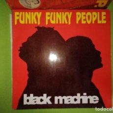 Discos de vinilo: DISCO FUNKY FUNKY PEOPLE - BLACK MACHINE. CLUB REMIX/RADIO EDIT/OTHER MIX/ORIGINAL MIX. Lote 244634370