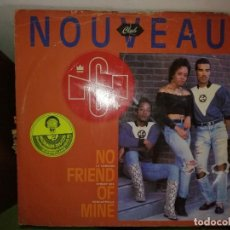 Discos de vinilo: DISCO CLUB NOVEAU. NO FRIEND OF MINE. Lote 244636090