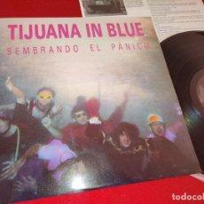 Discos de vinilo: TIJUANA IN BLUE SEMBRANDO EL PANICO LP 1990 OIHUKA EXCELENTE ESTADO. Lote 244640520