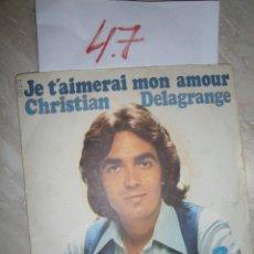 Discos de vinilo: ANTIGUO SINGLE - CHRISTIAN DELAGRANGE. Lote 244642805