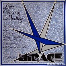 Discos de vinilo: MIRAGE – LET'S GROOVE (MEDLEY). Lote 244643115