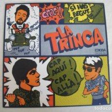 Discos de vinilo: SINGLE DE LA TRINCA , SI HAS BEGUT... (NO CONDUEIXIS) / CAP AQUI ! CAP ALLA ! (AÑO 1969), MUY BIEN. Lote 244647025
