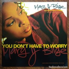 Discos de vinilo: MARY J. BLIGE ‎– YOU DON'T HAVE TO WORRY. Lote 244647035