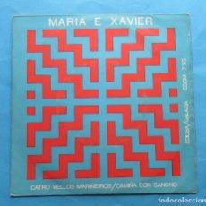 Discos de vinilo: DISCO SINGLE. MARÍA E XAVIER. ´CATRO VELLOS MARIÑEIROS´.. Lote 244650810