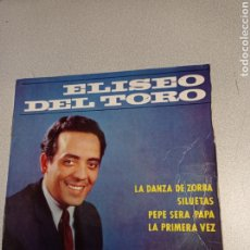 Discos de vinilo: ELISEO DEL TORO / LA DANZA DE ZORBA / SILUETAS / PEPE SERÁ PAPÁ / LA PRIMERA VEZ / EP 1965. Lote 244651760