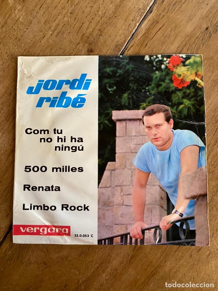 SINGLE EP JORDI RIBÉ //1963// COM TU NO HI HA NINGÚ,500MILLES,RENATA Y LIMBO ROCK (Música - Discos de Vinilo - Maxi Singles - Solistas Españoles de los 70 a la actualidad)