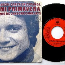 Discos de vinilo: MASSIMO RANIERI - CANTA EN ESPAÑOL, SE FUE MI PRIMAVERA - CANZONISSIMA 1973 - SINGLE CBS 1973 BPY. Lote 244654655