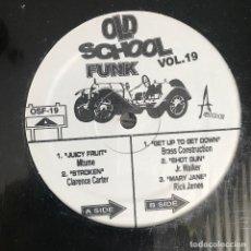 Discos de vinilo: VV.AA. - OLD SCHOOL FUNK VOL. 19 - 12'' MAXISINGLE NUEVO - MTUME, CLARENCE CARTER, JR WALKER. Lote 244655420