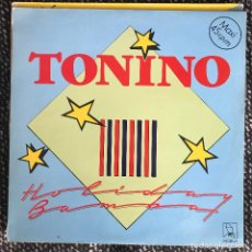 Discos de vinilo: TONINO - HOLIDAY BAMBA - 12'' MAXISINGLE HORUS 1987. Lote 244659275