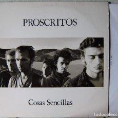 Discos de vinilo: PROSCRITOS.COSAS SENCILLAS...ARAGON...EX. Lote 244672260