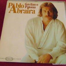 Dischi in vinile: PABLO ABRAIRA - GAVILAN O PALOMA - SINGLE 1977. Lote 244679975