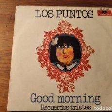 Discos de vinilo: LOS PUNTOS - GOOD MORNING ************** RARO SINGLE 1970 BUEN ESTADO!. Lote 244701315