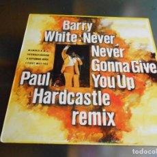 Discos de vinilo: BARRY WHITE, MAXI SINGLE, NEVER, NEVER GONNA GIVE YOU UP (MAMMOTH MIX) + 2 , AÑO 1987. Lote 244709425