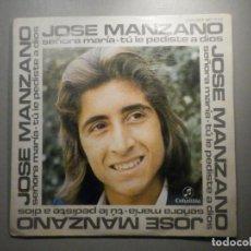 Discos de vinilo: DISCO VINILO SENCILLO - JOSÉ MANZANO - SEÑORA MARÍA, TÚ LE PEDISTE A DIOS - COLUMBIA 1975. Lote 244710035